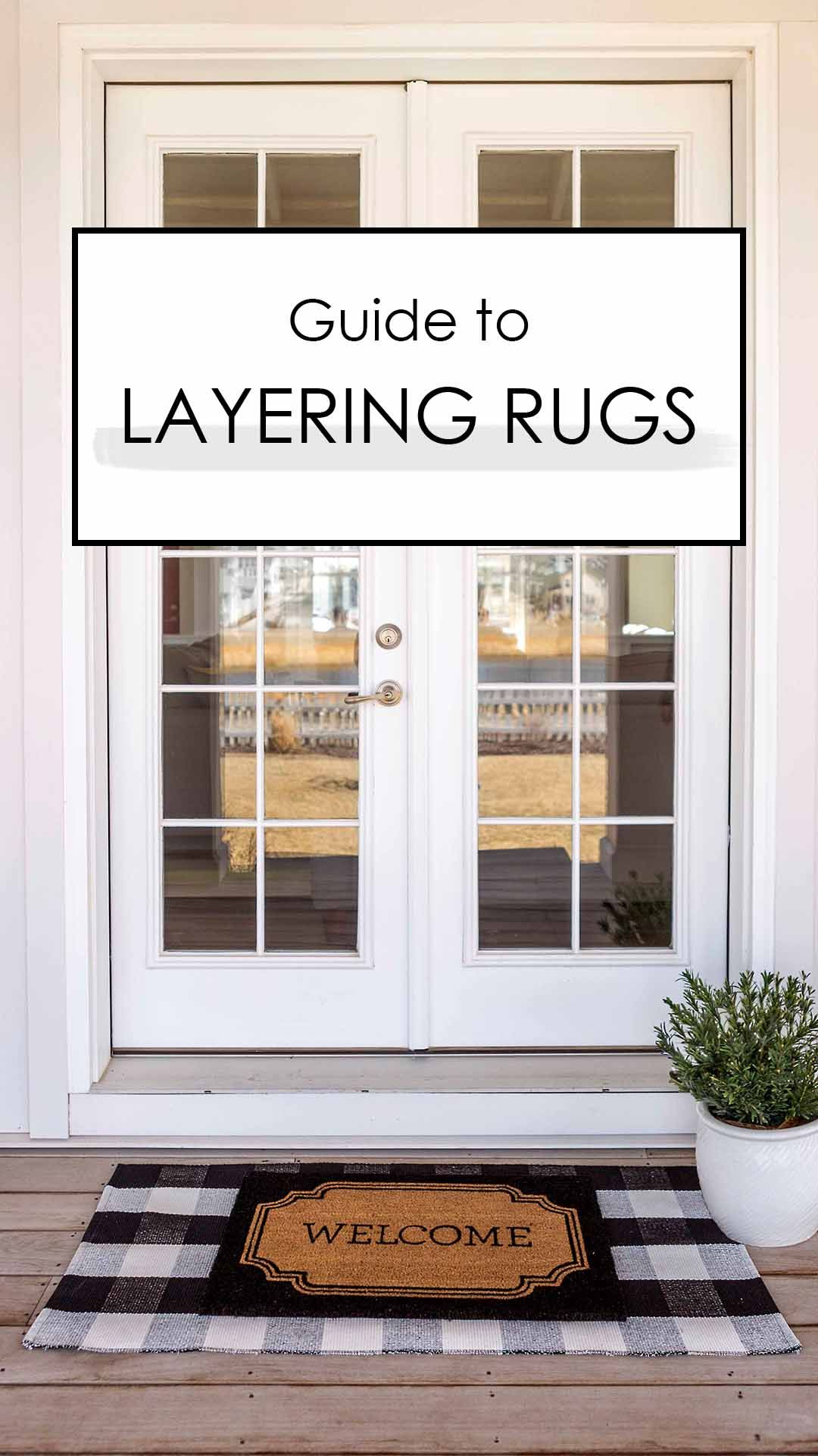 Guide To Layering Rugs And Door Mats Front Door Rugs Front Porch Mat Front Porch Decorating