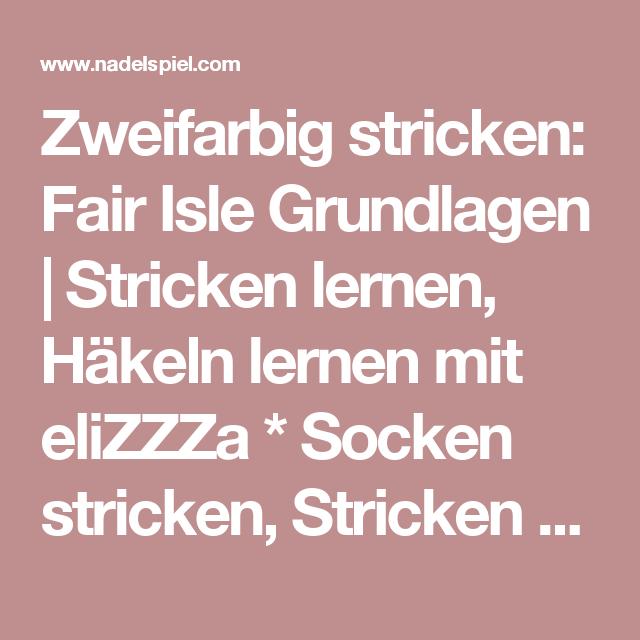 Zweifarbig stricken: Fair Isle Grundlagen | Zweifarbig stricken ...