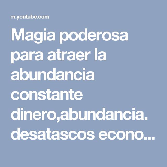 Magia poderosa para atraer la abundancia constante dinero - Rituales para atraer la buena suerte ...