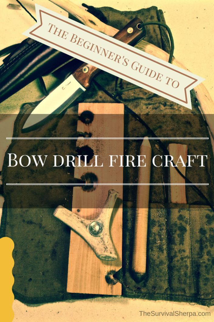 e800bfda2411 The Beginner's Step by Step Guide to Bow Drill Fire Craft ...