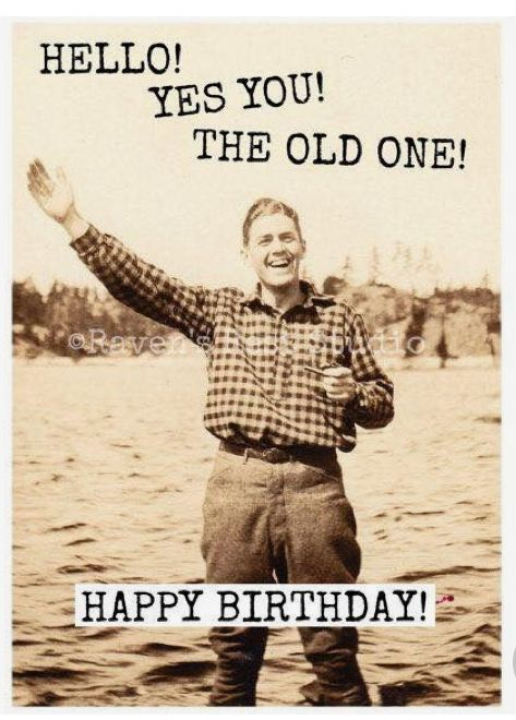 Pin By Sue Baker On Birthday Memes Happy Birthday Man Birthday Greetings Funny Happy Birthday Funny