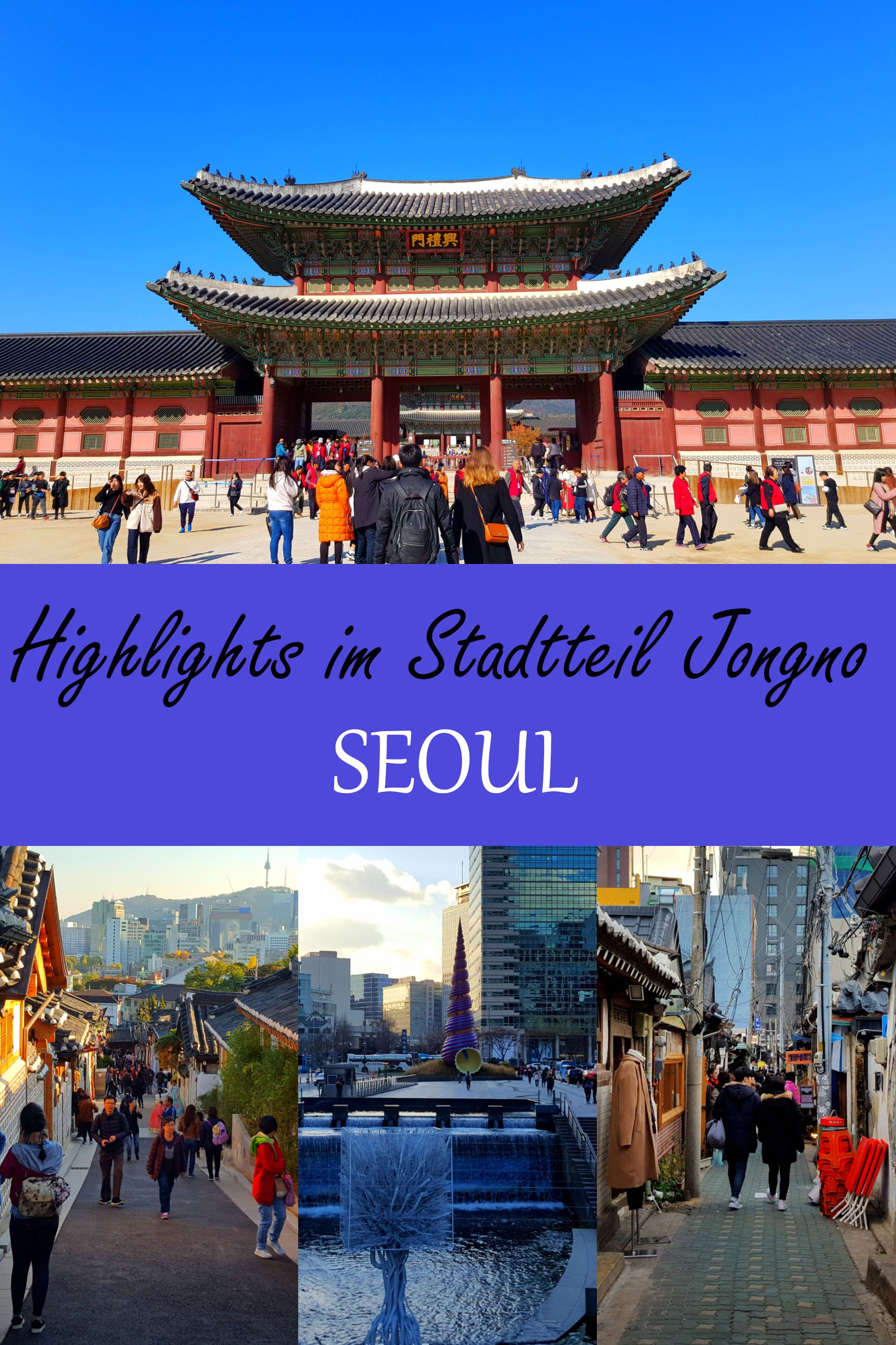 Highlights Im Historischen Stadtteil Jongno Seoul Seoul Reisen Sudkorea