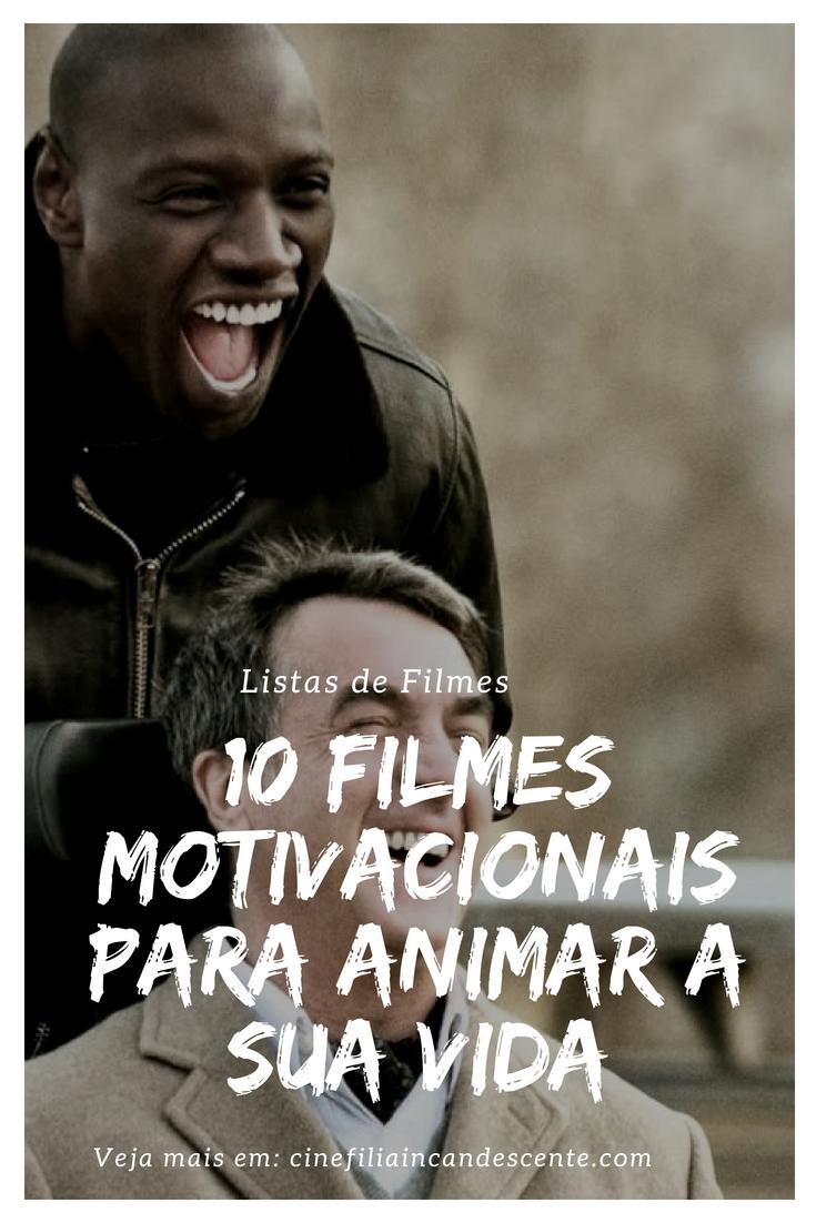 Top10 Dez Filmes Motivacionais Para Animar A Sua Vida Eu