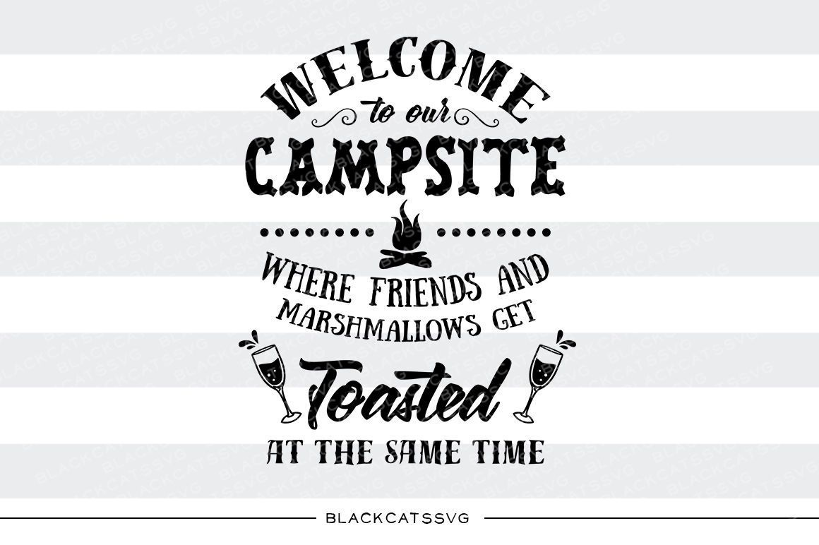 to our campsite SVG By BlackCatsSVG