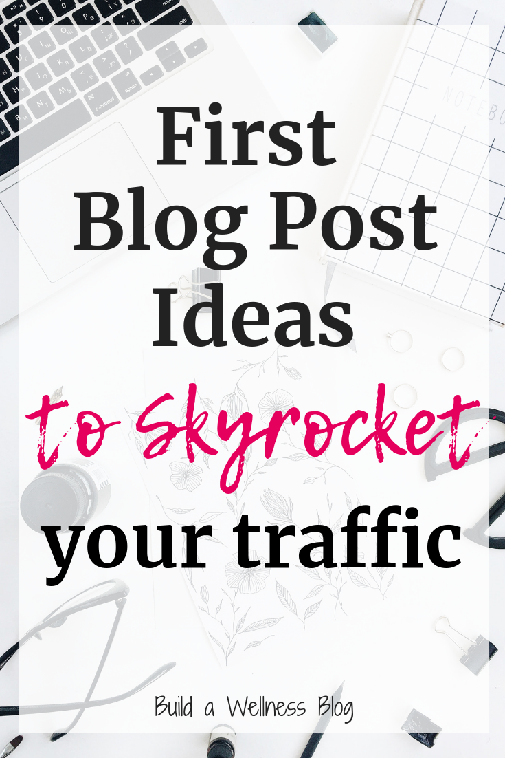 5 First Blog Post Ideas to Skyrocket Your Traffic from the Start #articlesblog