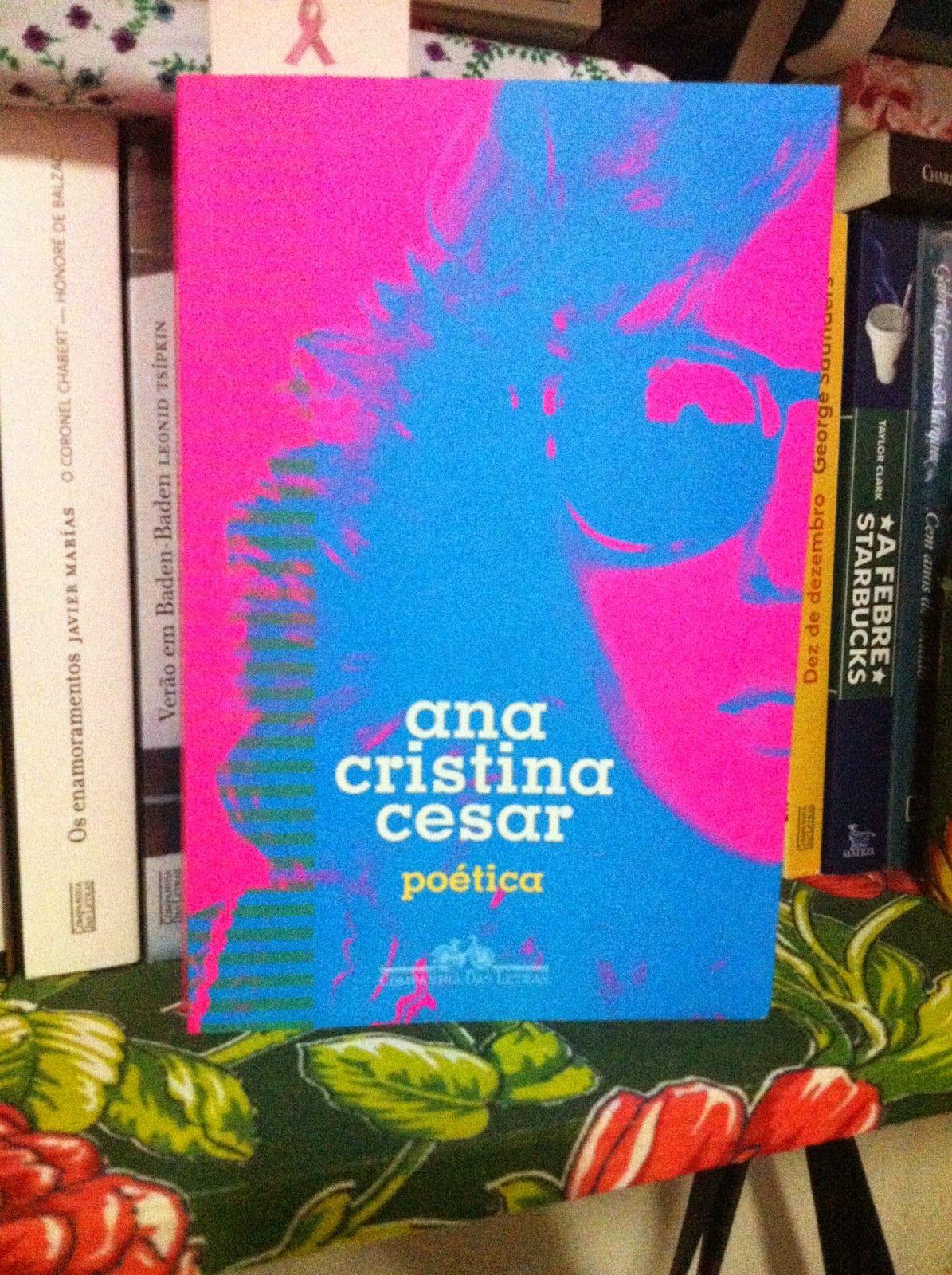 Tem poemas da Ana Cristina Cesar no blog da Dri - A Semana 34 - Novidades Literárias - Adriana Balreira