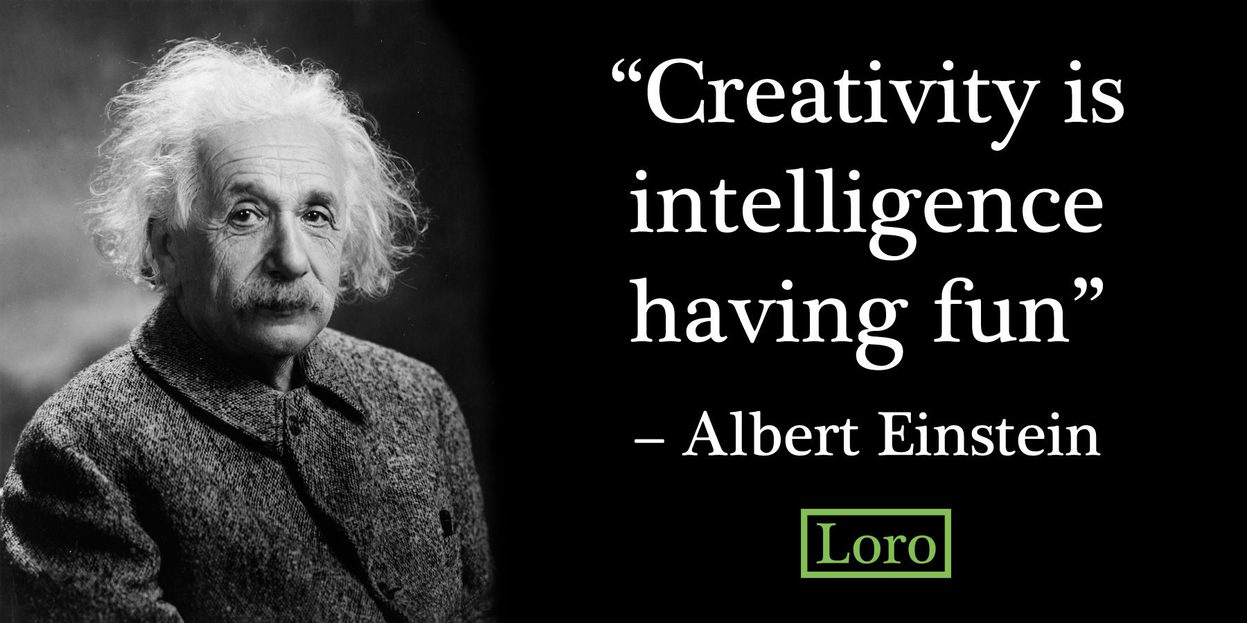 Creativity Is Intelligence Having Fun Albert