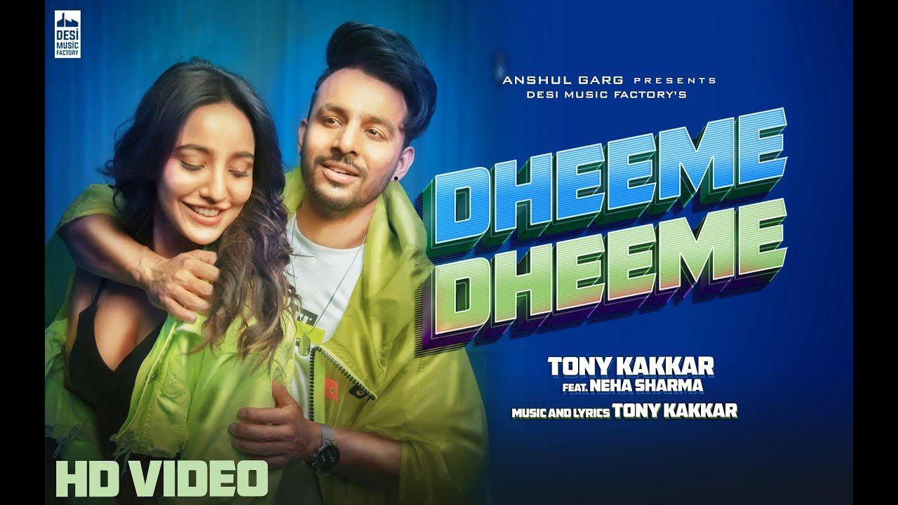 Dheeme Dheeme Tony Kakkar Ft Neha Sharma Official Music Video Youtube Neha Sharma Desi Music Songs