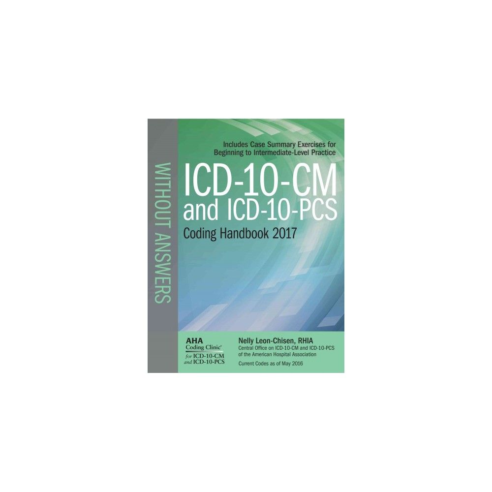 100 tips for icd 10 pcs coding - Icd 10 Cm And Icd 10 Pcs 2017 Coding Handbook Without Answers