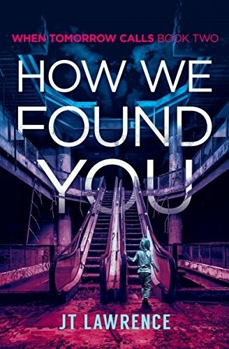 """""""How We Found You""""  ***  J.T. Lawrence  (2017)"""