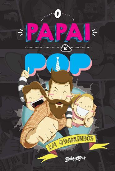 """Capa do livro """"O papai é pop"""" de Marcos Piangers, editora Belas Letras"""