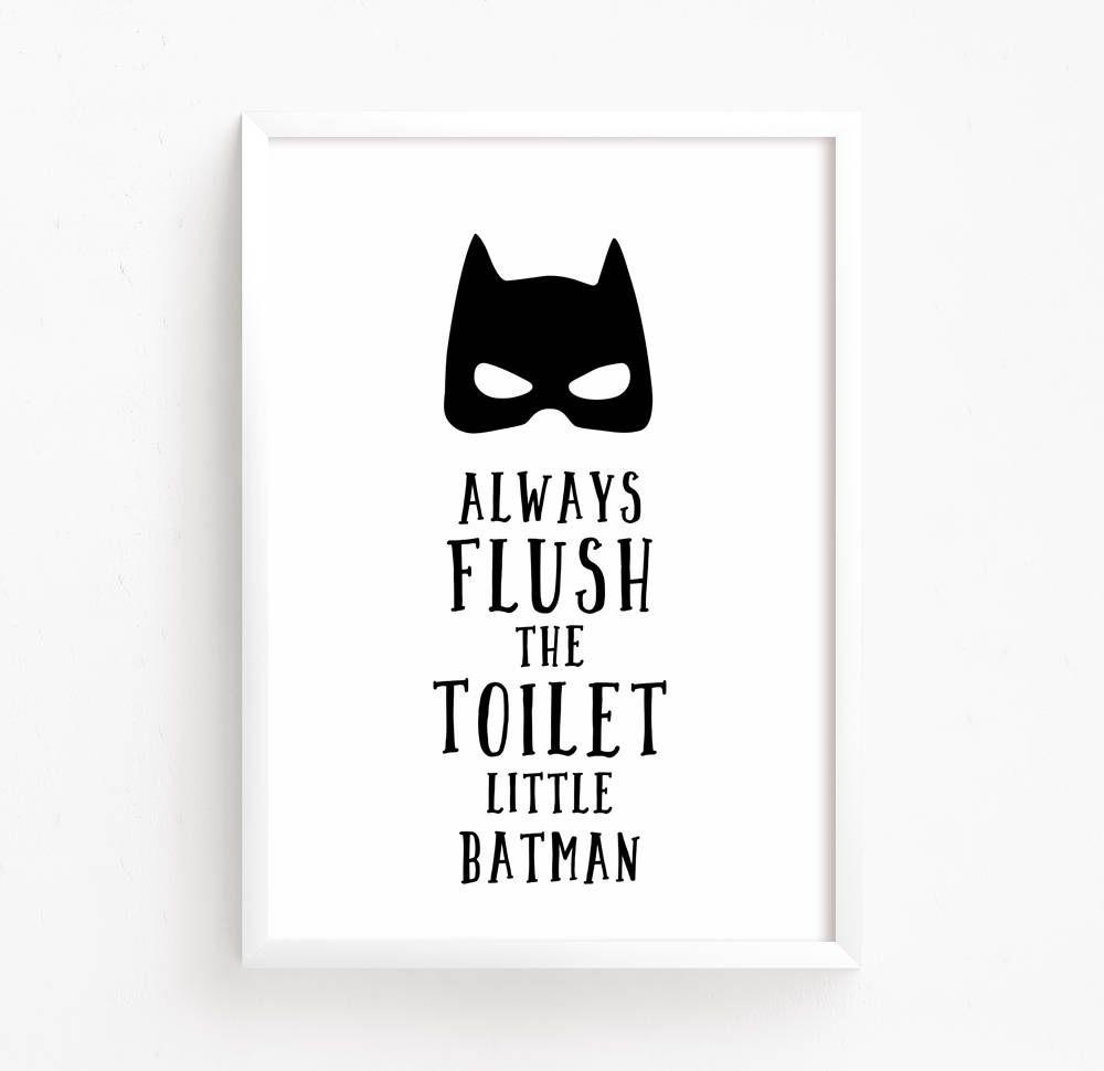 Printable Room Decor Batman Quote Printable Always Flush The Toilet Nursery Poster