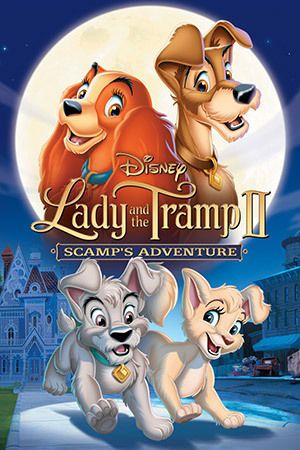 Lady And The Tramp Ii Scamp S Adventure Disney Movies By Year