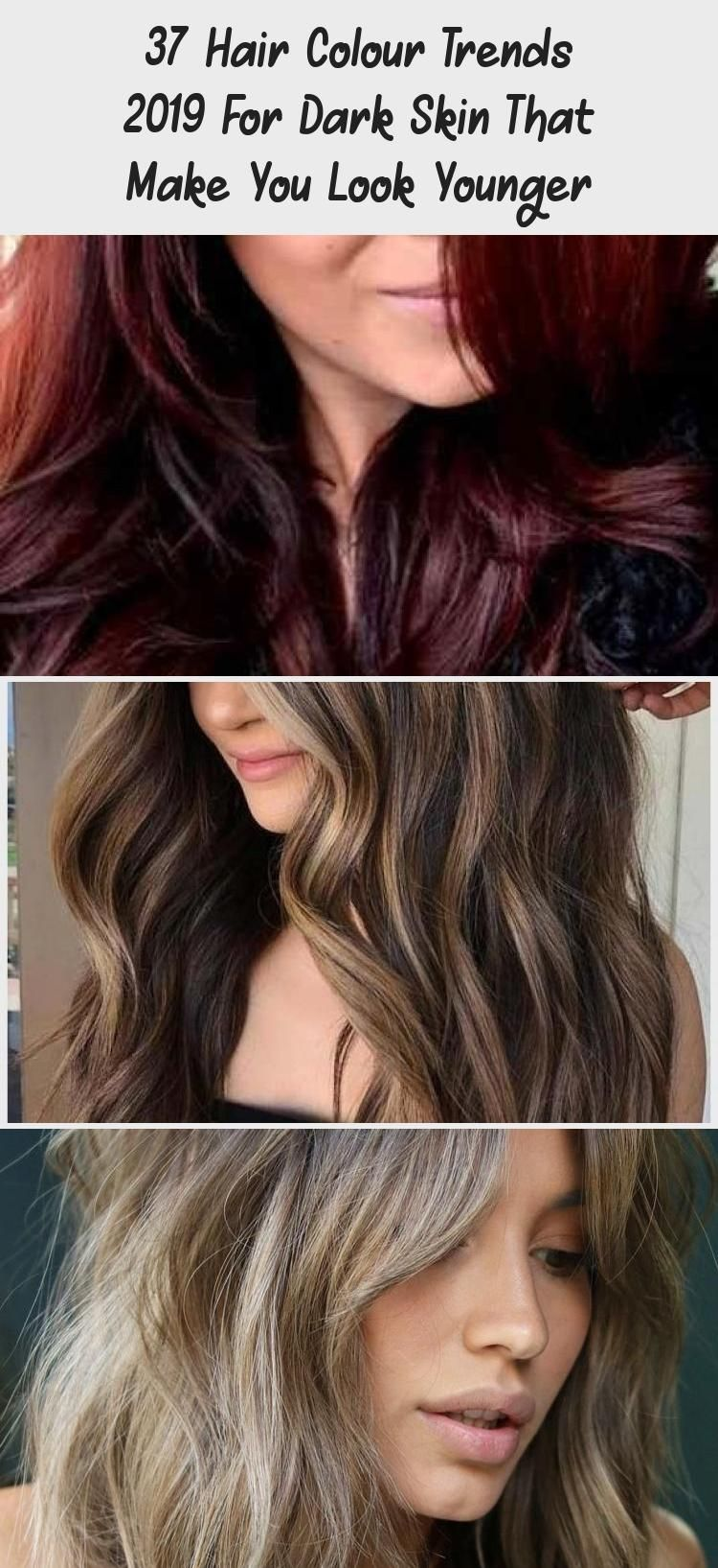 37 Hair Colour Trends 2019 For Dark Skin That Make You Look Younger Hair Colour Style Hairtrendsshag Naturalhairt Younger Hair Hair Color Trends Hair Color