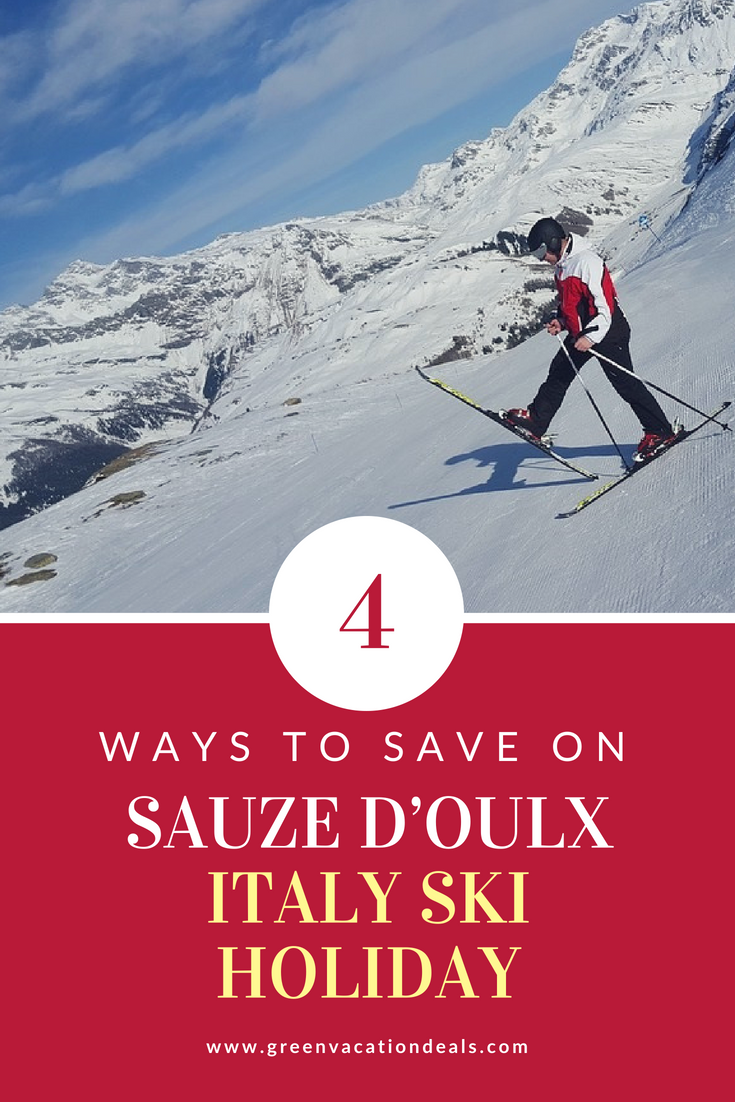 4 Ways To Save On Sauze D'Oulx Italy Ski Holiday