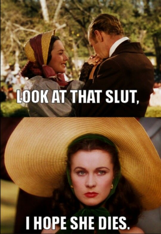 Gone With The Wind Meme Scarlett Throwing Shade Gwtw Gone With