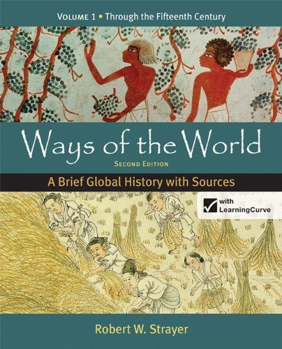 Ways Of The World A Brief Global History With Sources Volume 1 By Robert W Strayer Http Www Amazon Com Dp 0312583486 World History Textbook History Global