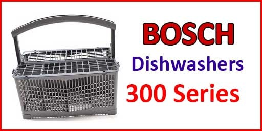 Bosch Dishwashers Review 300 Series Nooriguide Bosch Dishwashers Dishwasher Reviews Bosch