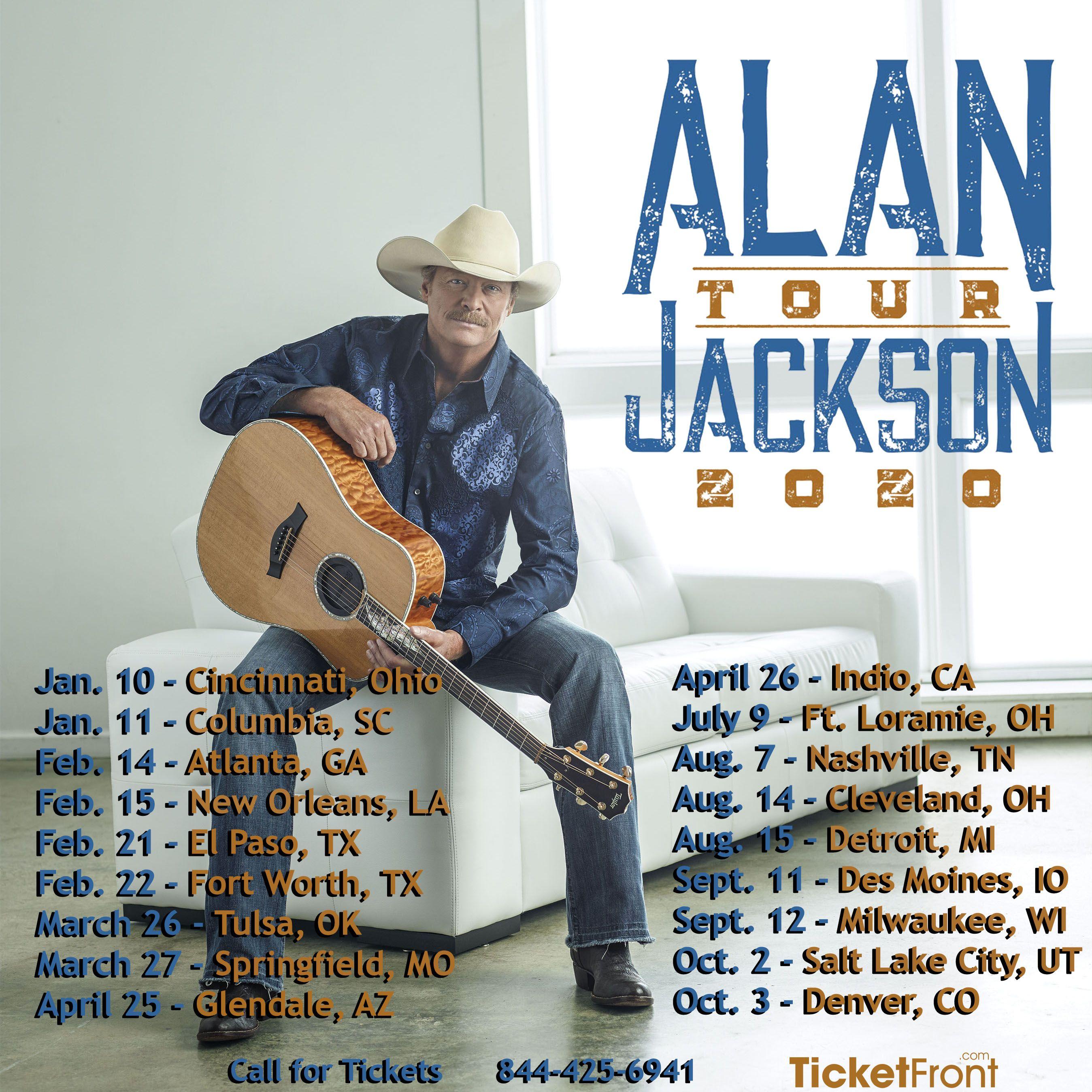Alan Jackson Tour 2020 Alan Jackson Jackson Country Music