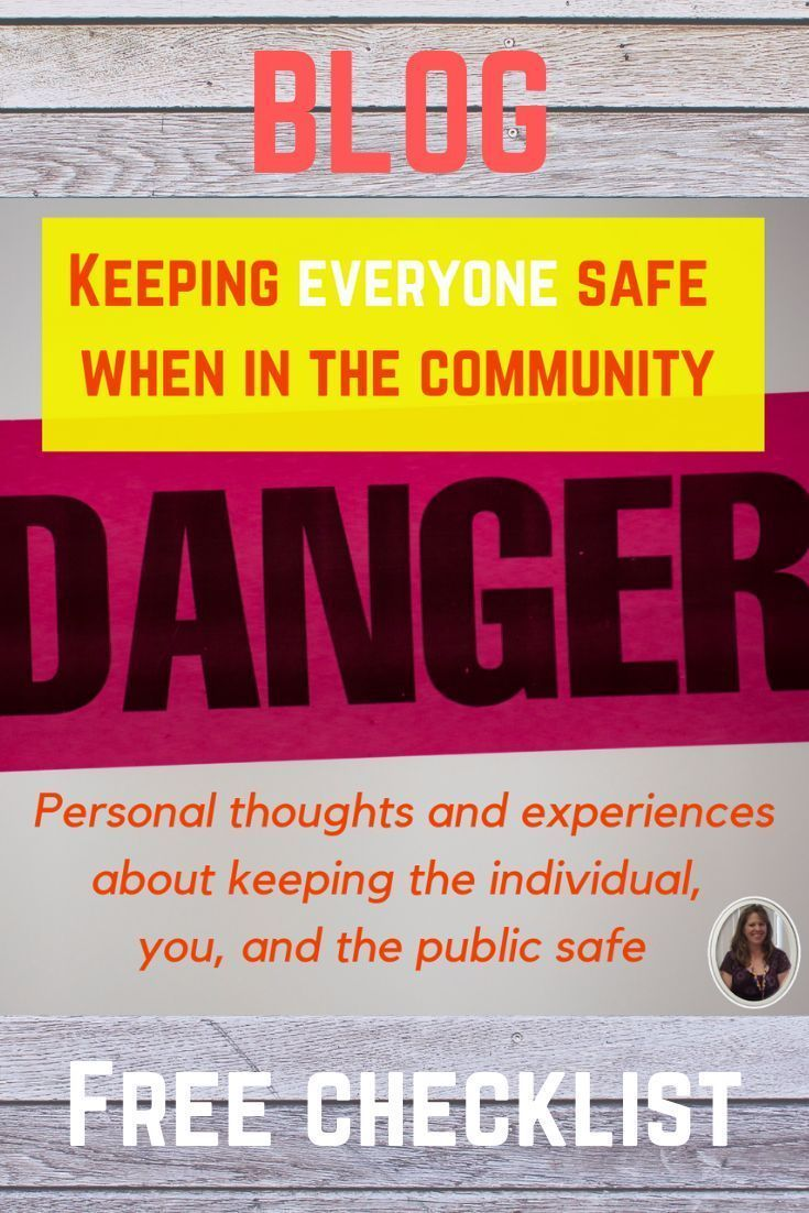Safety in the community for the individual, you, and the public Every individual has a right to be a valued and integrated part of their local community.  We also know that does not always come easily especially for those with challenging behaviors.   Here are some thoughts about how to be successful while keeping everyone safe as I share my own personal experiences.  Free checklist to get you started.