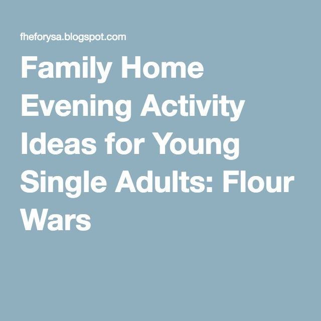 family home evening activity ideas for young single adults flour