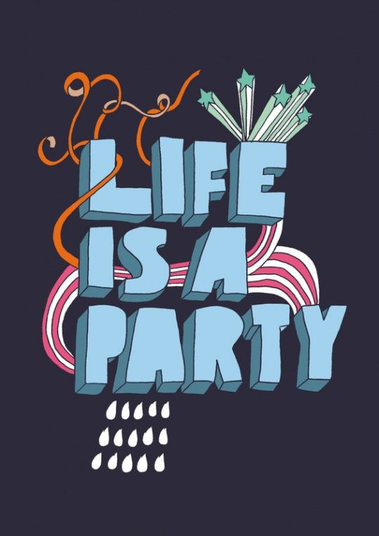 Life is a parTY so turn up the music & DANCE