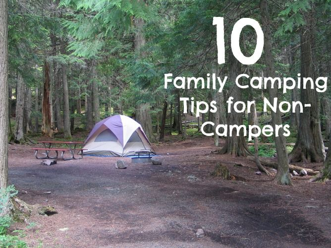 10 Family Camping Tips for Non-Campers | Vacation or Bust ...