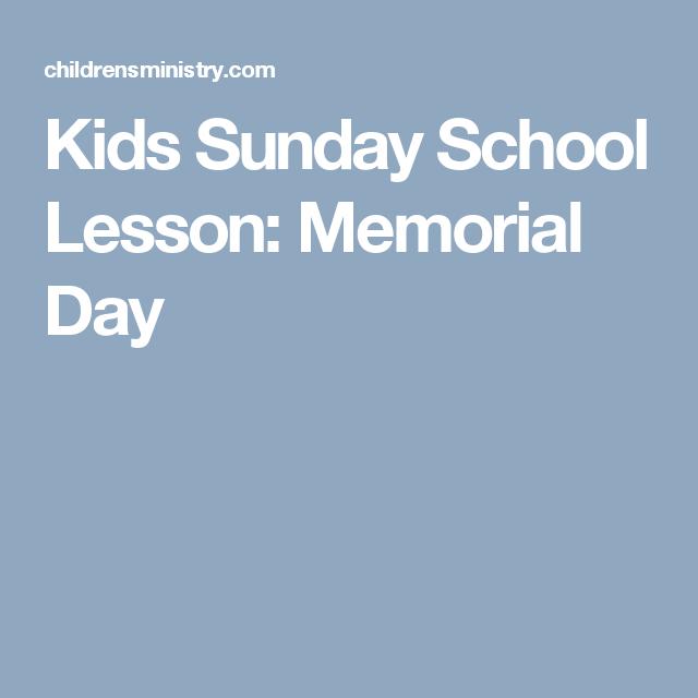 kids sunday school lesson memorial day kids sunday school lessons