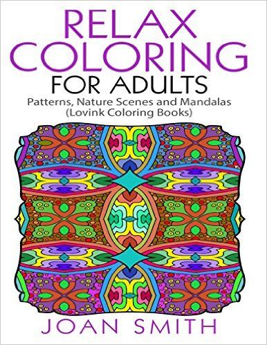 Amazon Relax Coloring For Adults Patterns Nature Scenes And Mandalas Lovink