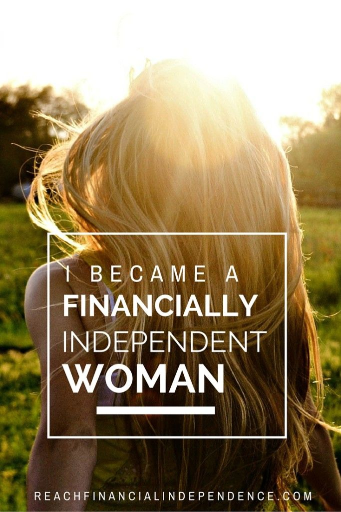 Why I Became A Financially Independent Woman Independent Women Financial Independence Managing Finances