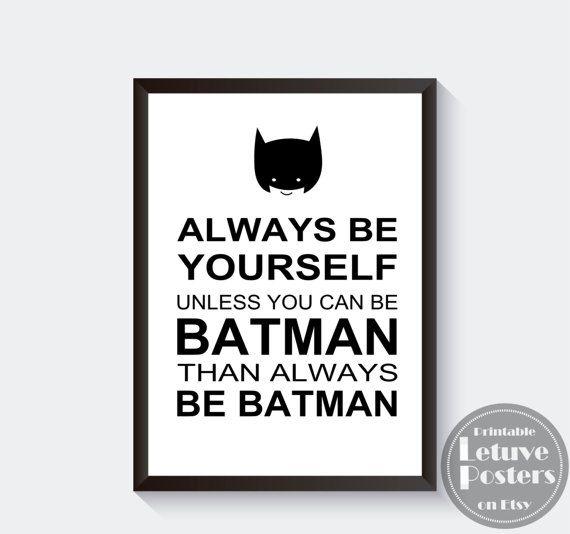 Always Be Yourself Batman Quote Poster Black White Boys Nursery