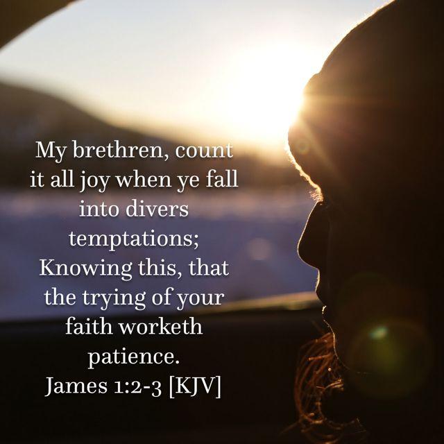 James 1:2,3 [KJV] | Psalms, Bible apps, Rejoice and be glad