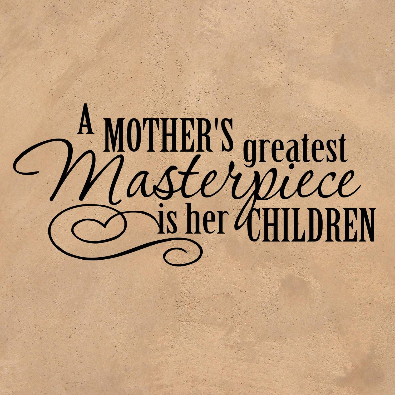 "Vinyl Wall Decal Mothers Quote ""A Mother's Greatest"