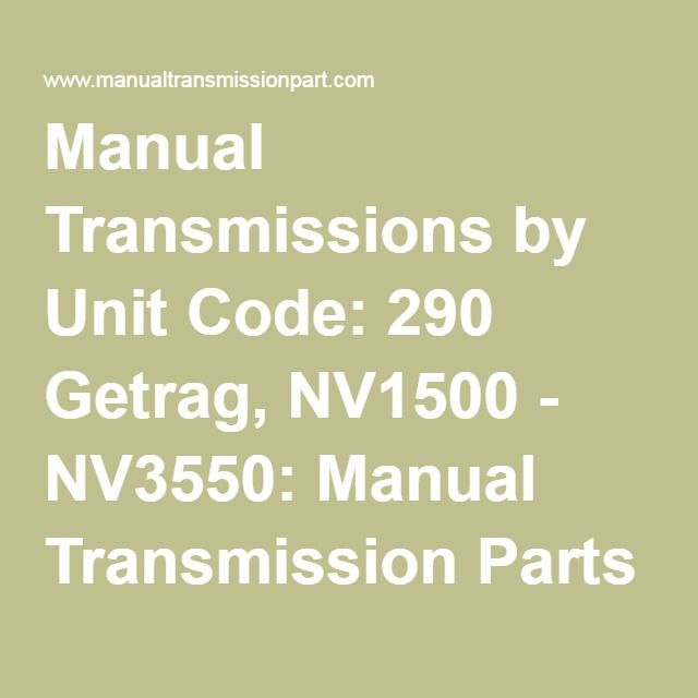 Manual Transmissions By Unit Code 290 Getrag Nv1500 Nv3550 Manual Transmission Parts Online Jeep Xj Only Manual Transmission Jeep Xj Jeep Liberty