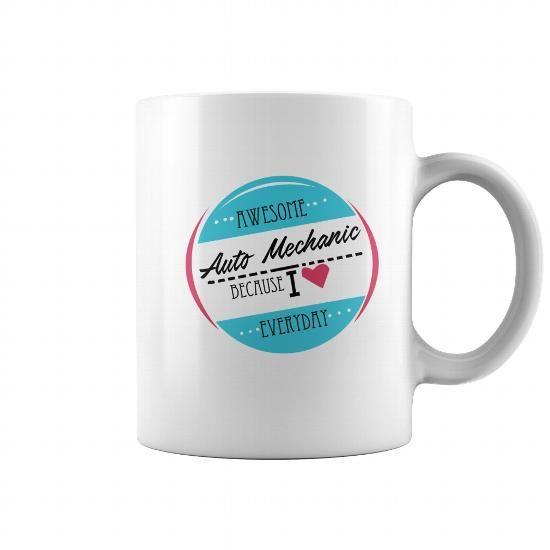 Perfect Awesome Auto Mechanic Because I Love Everyday Mug Machinist Mugs, Coffee Mug,  Papa Mug