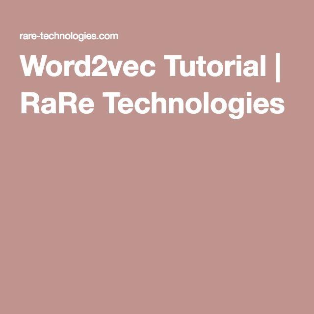 Word2vec Tutorial | RaRe Technologies | Topic Modeling