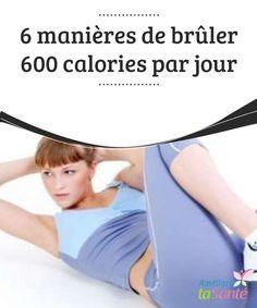 6 manières de brûler 600 calories par jour (avec images ...