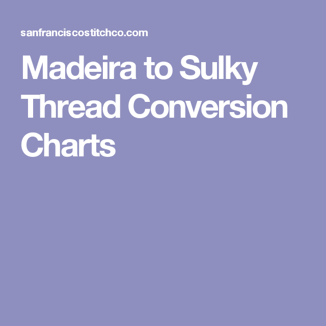 Madeira To Sulky Thread Conversion Charts Embroidery Machine Designs Color