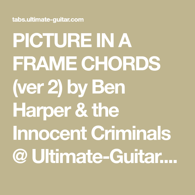 Picture In A Frame Chords Ver 2 By Ben Harper The Innocent