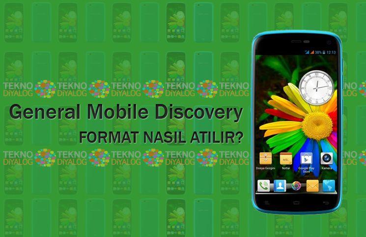 General Mobile Discovery format atma işlemi ile cihazınızdaki tüm verileri silip, ilk aldığınız günkü haline dönmesini sağlayabilirsiniz.