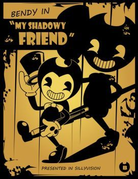 Bendy And The Ink Machine My Shadowy Friend By Sonicgirl313
