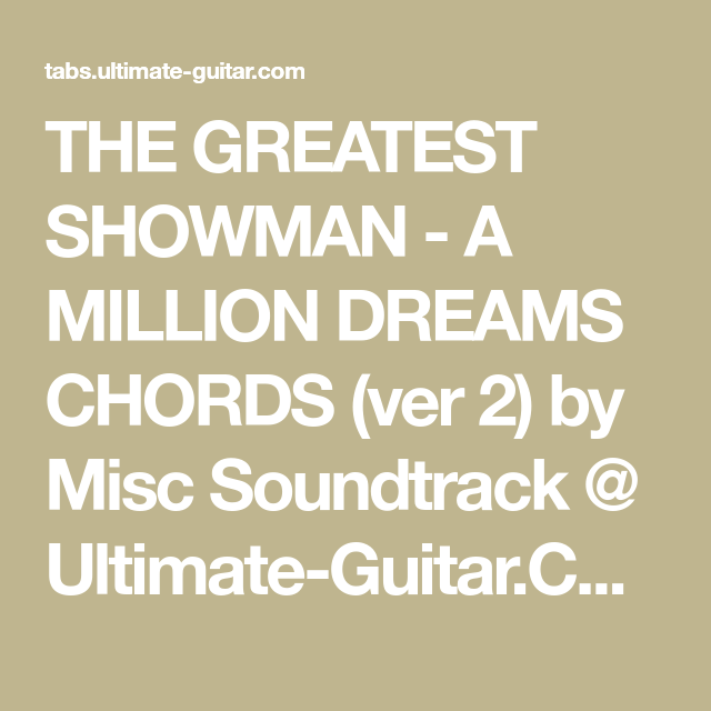 The Greatest Showman A Million Dreams Chords Ver 2 By Misc
