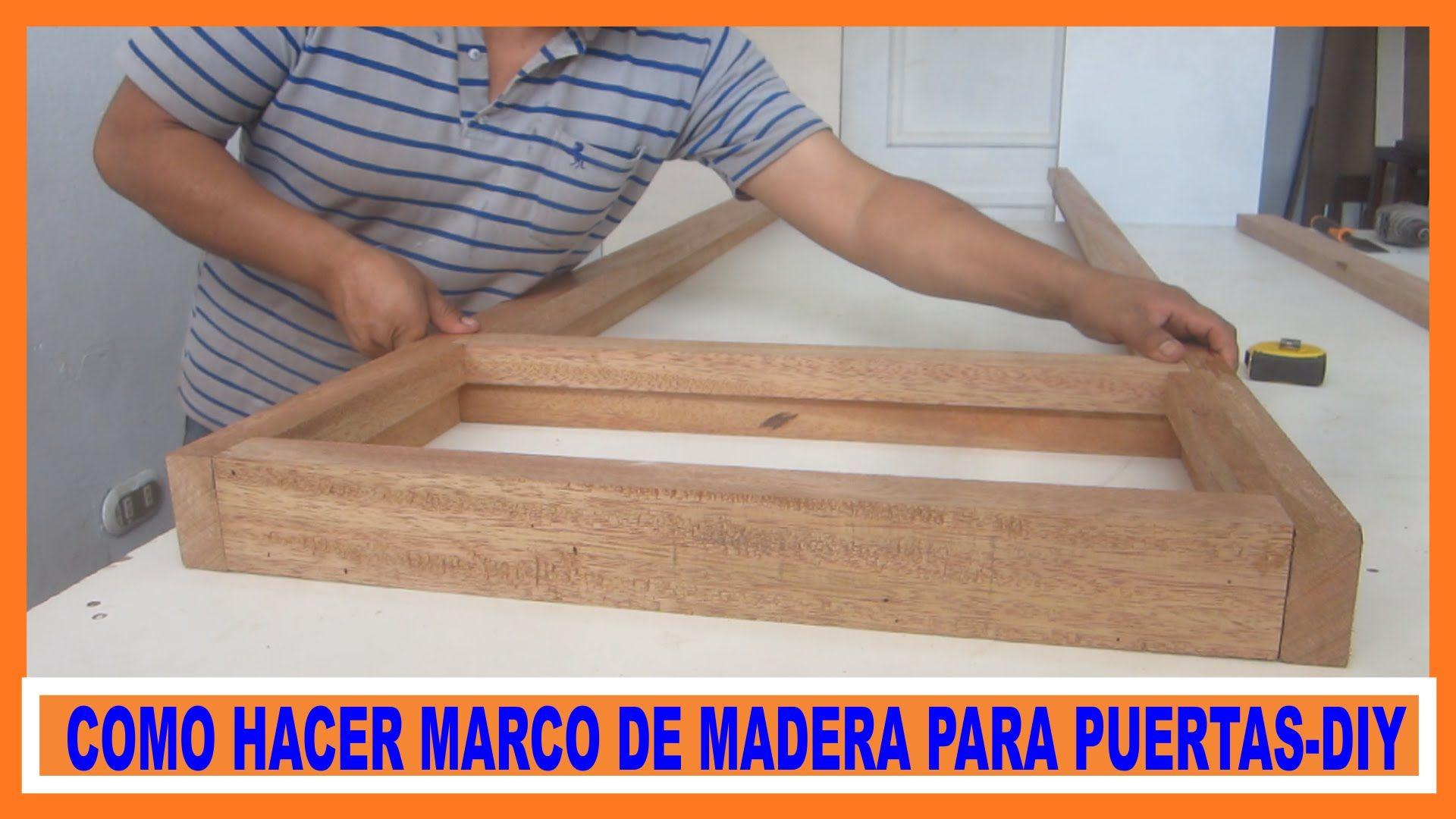 Como hacer marco de madera para puerta contraplacada / how to make a ...