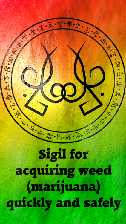 Sigil For Acquiring Weedmarijuana Quickly And Safely Requested By