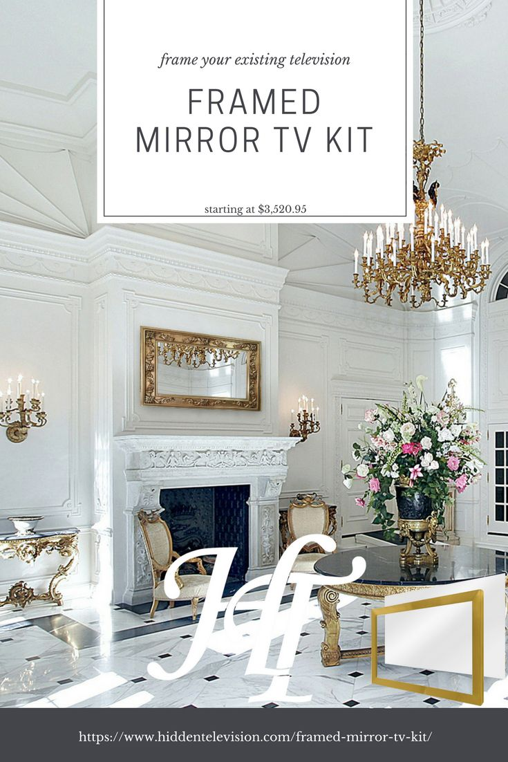 The Framed Mirror Tv Kit Is A Great Solution If You Already Have Starting At 3 520 95 It Quality Investment To Make Turn An Eyesore Into