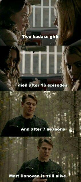 :D Asi tak. Dve poriadne dievčatá, zomrú po 16 epizódach a po 7 sériách je Matt Donovan stále živý.