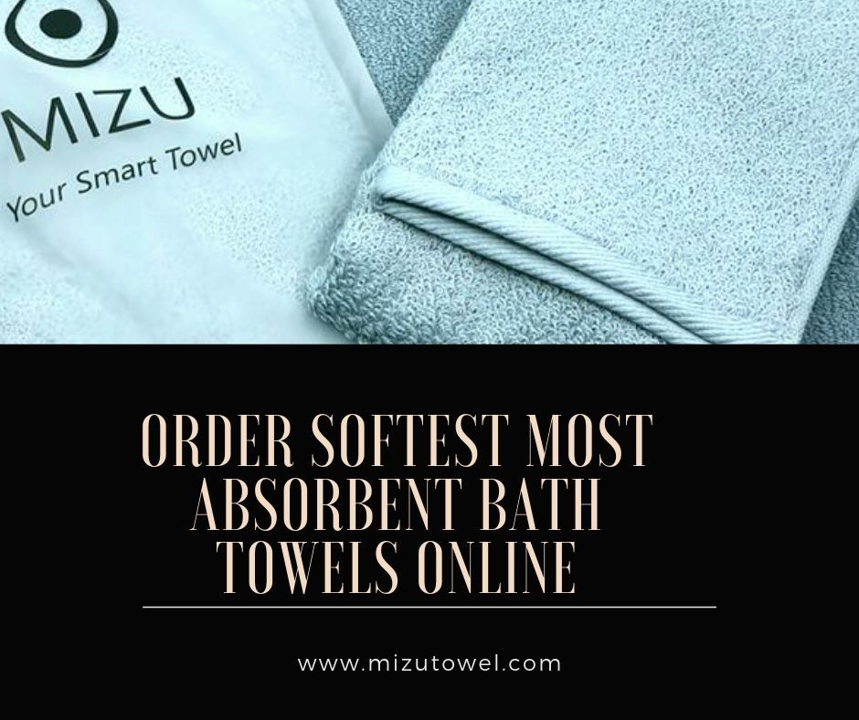 Now You Can Order Online Softest Most Absorbent Towels From
