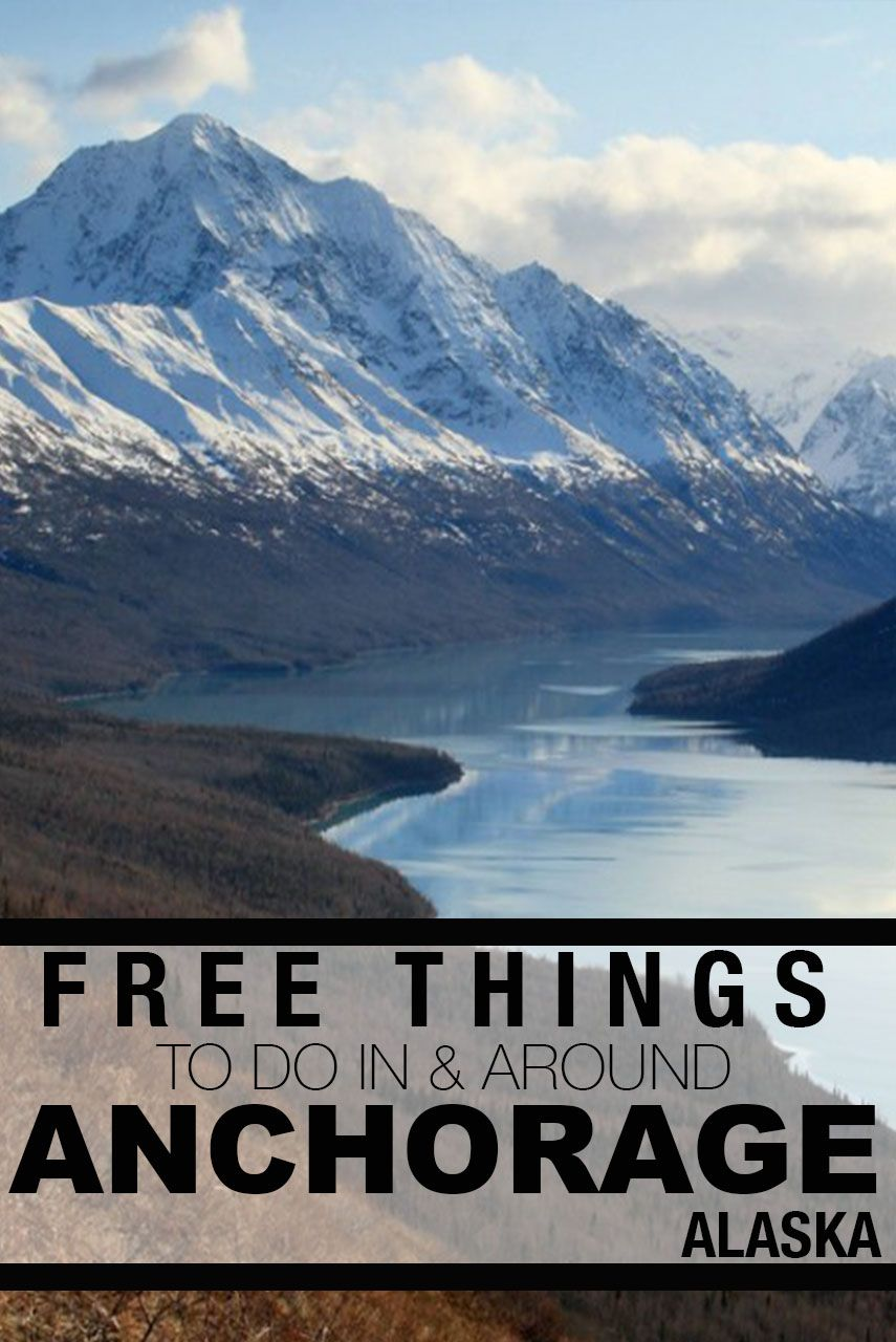 30 Free Things To Do Around Anchorage Alaska Don T Miss Out