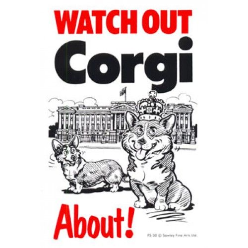 Watch Out Corgi About! Dog Sign from Sarah J Home Decor. Made From ...