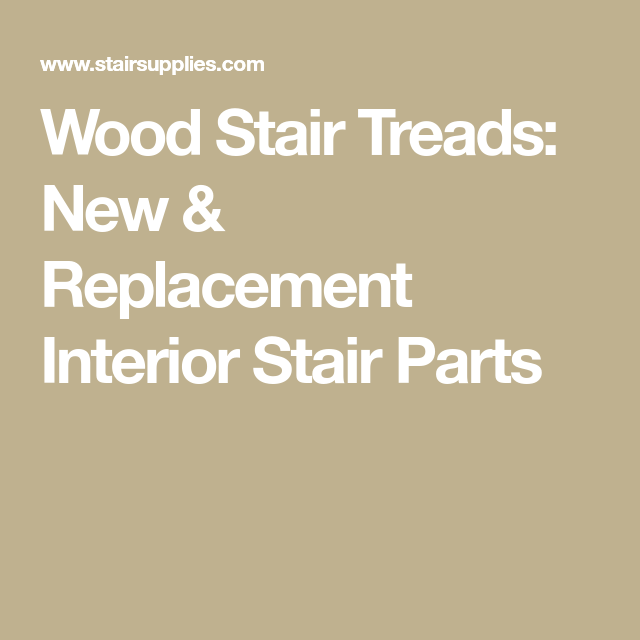 Best Wood Stair Treads New Replacement Interior Stair Parts 400 x 300